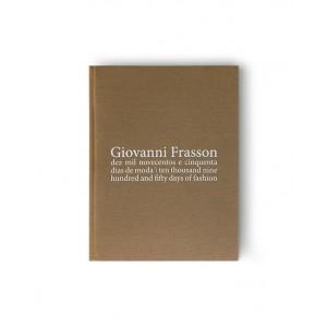 Livro Giovanni Frasson – Dez Mil Novecentos e Cinquenta Dias de Moda