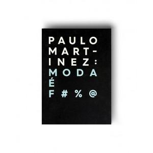 Paulo Martinez - Moda é F#%@