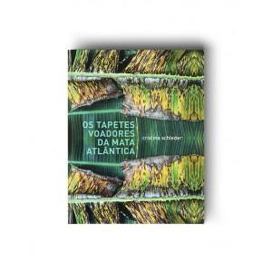 Livro Os Tapetes Voadores da Mata Atlântica - Cristina Schleder